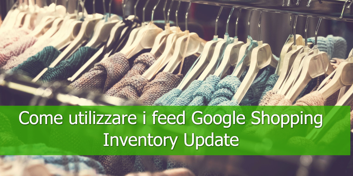 Come-utilizzare i-feed-Google-Shopping-Inventory-Update